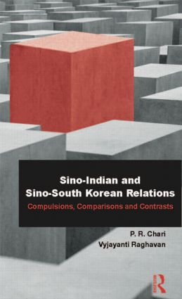 Sino-Indian and Sino-South Korean Relations: Comparisons and Contrasts, 1st Edition (Hardback) book cover