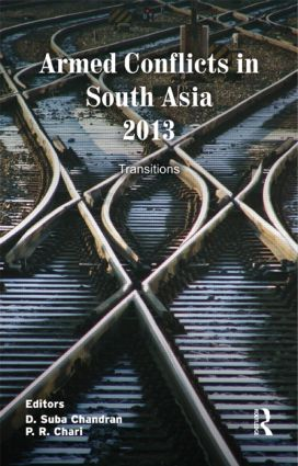 Armed Conflicts in South Asia 2013: Transitions, 1st Edition (Hardback) book cover