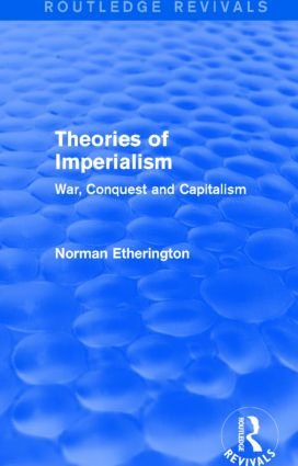 Theories of Imperialism (Routledge Revivals): War, Conquest and Capital book cover