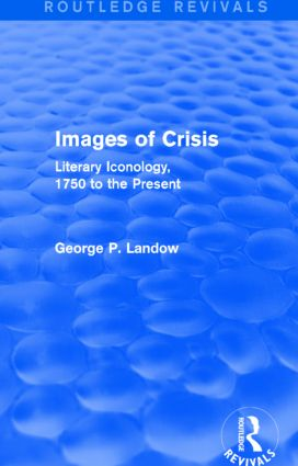 Images of Crisis (Routledge Revivals): Literary Iconology, 1750 to the Present, 1st Edition (Paperback) book cover