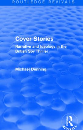 Cover Stories (Routledge Revivals): Narrative and Ideology in the British Spy Thriller book cover