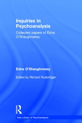 Inquiries in Psychoanalysis: Collected papers of Edna O'Shaughnessy book cover