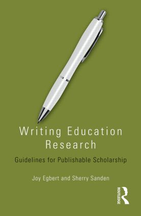 Writing Education Research: Guidelines for Publishable Scholarship, 1st Edition (Paperback) book cover