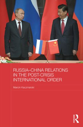 Russia-China Relations in the Post-Crisis International Order: 1st Edition (Hardback) book cover