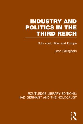 Industry and Politics in the Third Reich (RLE Nazi Germany & Holocaust) Pbdirect: Ruhr Coal, Hitler and Europe book cover