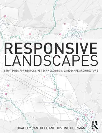 Responsive Landscapes: Strategies for Responsive Technologies in Landscape Architecture book cover