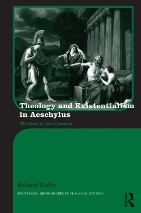 Theology and Existentialism in Aeschylus: Written in the Cosmos book cover