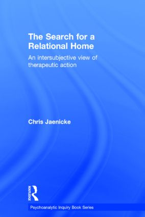 The Search for a Relational Home: An intersubjective view of therapeutic action book cover