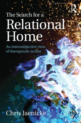 The Search for a Relational Home: An intersubjective view of therapeutic action, 1st Edition (Paperback) book cover
