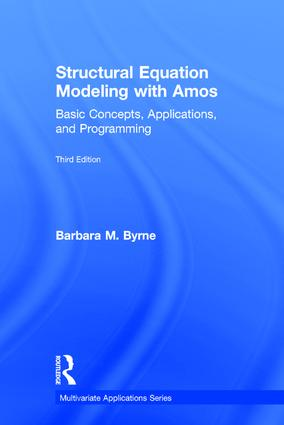 Structural Equation Modeling With AMOS: Basic Concepts, Applications, and Programming, Third Edition book cover