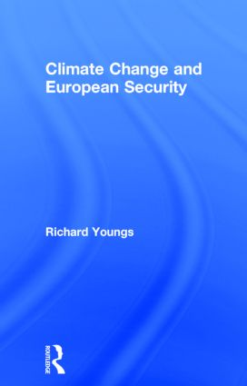 Climate Change and European Security: 1st Edition (Hardback) book cover