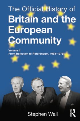 The Official History of Britain and the European Community, Vol. II