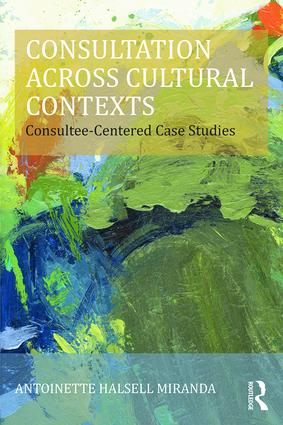 Consultation Across Cultural Contexts: Consultee-Centered Case Studies book cover