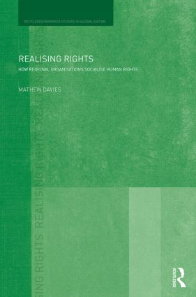 Realising Rights: How Regional Organisations Socialise Human Rights book cover