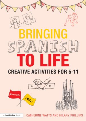 Bringing Spanish to Life: Creative activities for 5-11, 1st Edition (Paperback) book cover