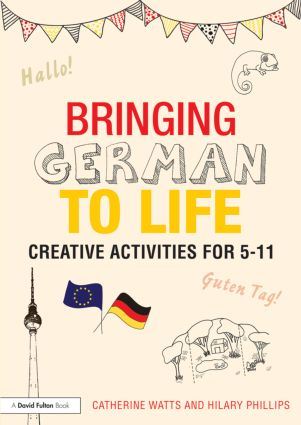 Bringing German to Life: Creative activities for 5-11 book cover