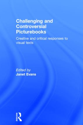 Challenging and Controversial Picturebooks: Creative and critical responses to visual texts, 1st Edition (Hardback) book cover