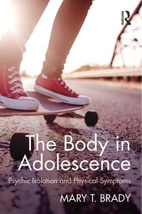 The Body in Adolescence: Psychic Isolation and Physical Symptoms, 1st Edition (Paperback) book cover