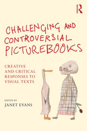 Challenging and Controversial Picturebooks: Creative and critical responses to visual texts (Paperback) book cover