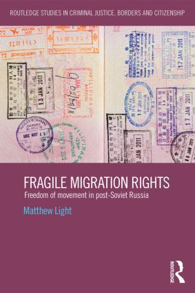 Fragile Migration Rights: Freedom of movement in post-Soviet Russia (Hardback) book cover