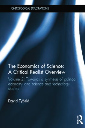 The Economics of Science: A Critical Realist Overview: Volume 2: Towards a Synthesis of Political Economy and Science and Technology Studies book cover