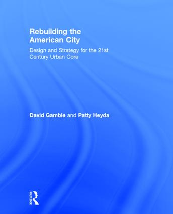 Rebuilding the American City: Design and Strategy for the 21st Century Urban Core book cover