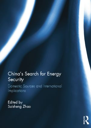 China's Search for Energy Security: Domestic Sources and International Implications, 1st Edition (Paperback) book cover