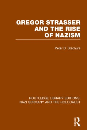 Gregor Strasser and the Rise of Nazism (RLE Nazi Germany & Holocaust): 1st Edition (Paperback) book cover