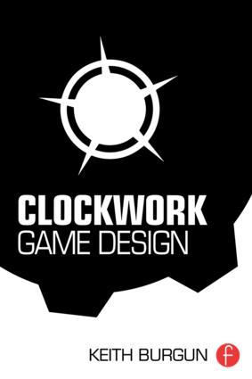 Clockwork Game Design: 1st Edition (Paperback) book cover