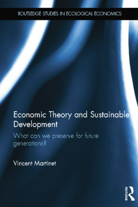 Economic Theory and Sustainable Development: What Can We Preserve for Future Generations? book cover