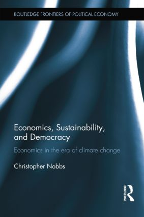 Economics, Sustainability, and Democracy: Economics in the Era of Climate Change book cover