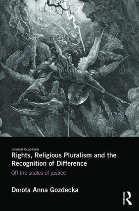 Rights, Religious Pluralism and the Recognition of Difference: Off the Scales of Justice book cover