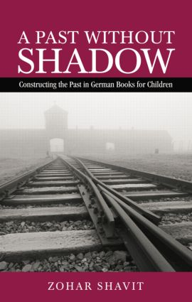 A Past Without Shadow: Constructing the Past in German Books for Children, 1st Edition (Paperback) book cover