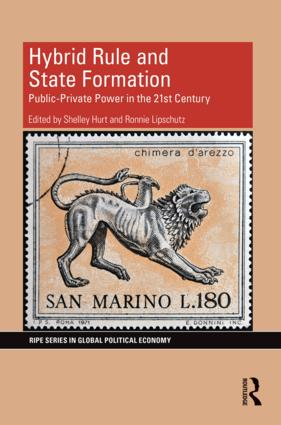 Hybrid Rule and State Formation: Public-Private Power in the 21st Century book cover