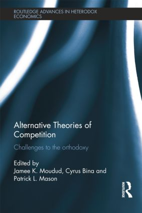 Alternative Theories of Competition: Challenges to the Orthodoxy book cover