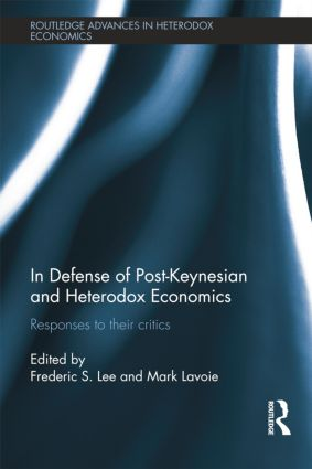 In Defense of Post-Keynesian and Heterodox Economics: Responses to their Critics book cover