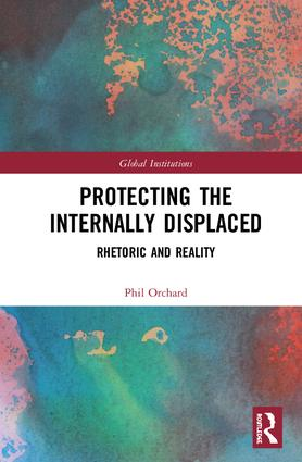 Protecting the Internally Displaced: Rhetoric and Reality book cover