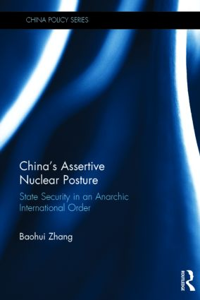 China's Assertive Nuclear Posture: State Security in an Anarchic International Order book cover