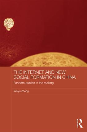 The Internet and New Social Formation in China: Fandom Publics in the Making (Hardback) book cover
