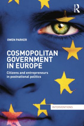 Cosmopolitan Government in Europe: Citizens and Entrepreneurs in Postnational Politics, 1st Edition (Paperback) book cover