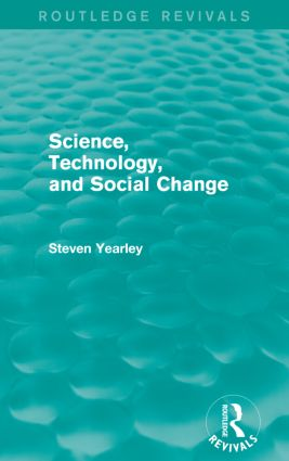 Science, Technology, and Social Change (Routledge Revivals): 1st Edition (Paperback) book cover