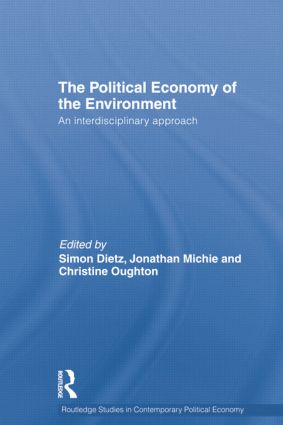 Political Economy of the Environment: An Interdisciplinary Approach, 1st Edition (Paperback) book cover