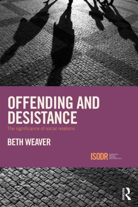 Offending and Desistance: The importance of social relations (Hardback) book cover