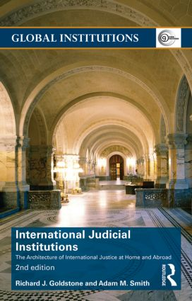 International Judicial Institutions: The architecture of international justice at home and abroad book cover