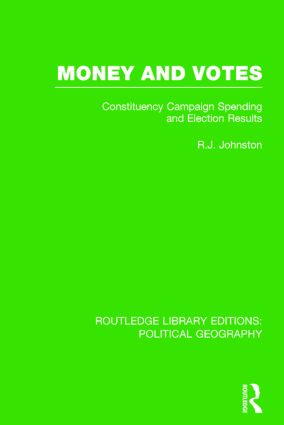 Money and Votes (Routledge Library Editions: Political Geography): Constituency Campaign spending and Election Results book cover