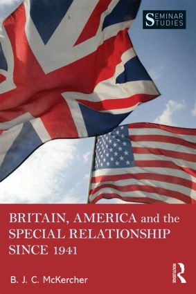 Britain, America, and the Special Relationship since 1941: 1st Edition (Paperback) book cover