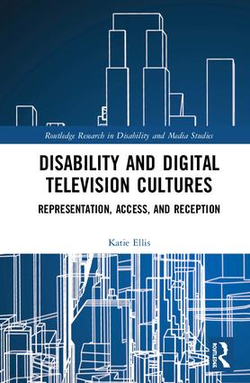 Disability and Digital Television Cultures: Representation, Access, and Reception book cover