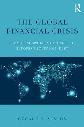 The Global Financial Crisis: From US subprime mortgages to European sovereign debt, 1st Edition (Paperback) book cover