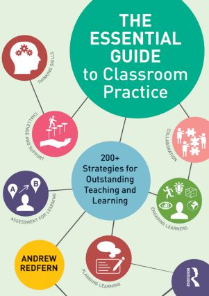 The Essential Guide to Classroom Practice: 200+ strategies for outstanding teaching and learning (Paperback) book cover