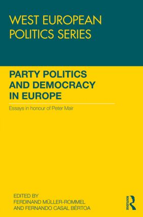 Party Politics and Democracy in Europe: Essays in honour of Peter Mair (Hardback) book cover